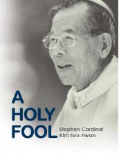 A Holy Fool Stephen Cardinal Kim Sou-hwan