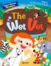 Smart Phonics Readers 1-4. The Wet Vet